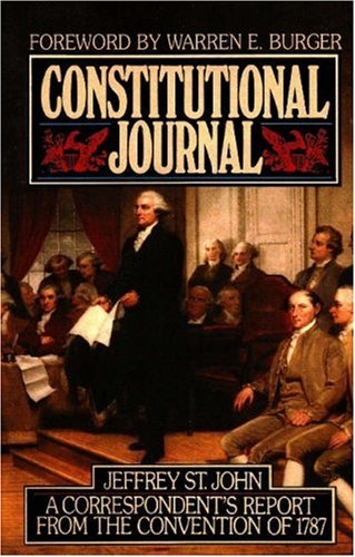 Constitutional Journal: Correspondent's Report from the Convention of 1787