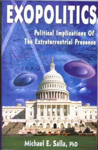 Exopolitics: Political Implications Of The Extraterrestrial Presence (English Edition) por [Salla, Michael E.]