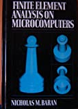 Finite Element Analysis on Microcomputers, Nicholas M. Baran, 0070336946