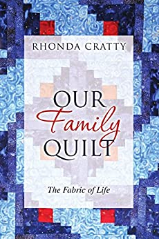 Our Family Quilt: The Fabric of Life by [Cratty, Rhonda]
