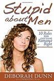 Stupid about Men, Deborah Dunn, 1416589384