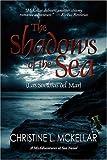 The Shadows of the Se, Christine L. McKellar, 1434348423