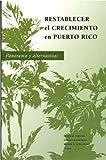 img - for Restablecer el crecimiento en Puerto Rico: Panorama y alternativas (Spanish Edition) book / textbook / text book