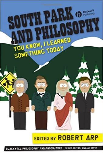 South Park and Philosophy: You Know, I Learned Something