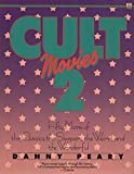 Cult Movies 2: Fifty More of the Classics, the Sleepers, the Weird, and the Wonderful