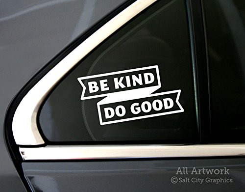 Salt City Graphics Be Kind Do Good Car Decal - Inspirational, Motivational Quote - Car Window Decal (5 inches Wide, White)