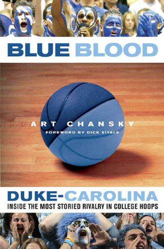 Devils Ncaa Basketball - Blue Blood: Duke-Carolina: Inside the Most Storied Rivalry in College Hoops