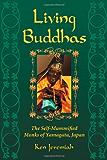 Living Buddhas: The Self-Mummified Monks of Yamagata, Japan