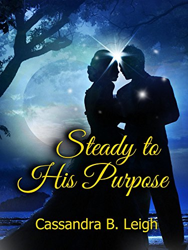 Steady to His Purpose: A Variation of Pride and Prejudice