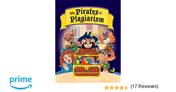 the pirates of plagiarism lisa downey kathleen fox the pirates of plagiarism lisa downey kathleen fox 9781602130531 com books