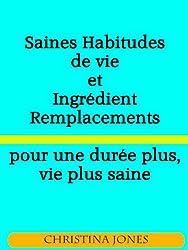 Saines habitudes de vie et la substitution d'ingrédients pour une vie plus saine