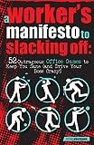 Workers Manifesto to Slacking Off, Annie Jackson, 0841671990