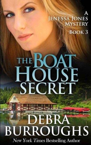 The Boat House Secret (Jenessa Jones Mysteries) (Volume 3)