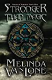 Stronger Than Magic, Melinda VanLone, 098874550X