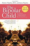 The Bipolar Child, Demitri Papolos and Janice Papolos, 0767928601