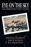 Eye of the Sky - Lick Observatory#8242;s First Century, D. E. Osterbrock, 0520268695