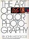 The Art of Color Photography, John Hedgecoe, 067146096X