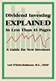 Dividend Investing Explained in Less Than 45 Pages, Lori O'Dette-Robinson, 1939320003