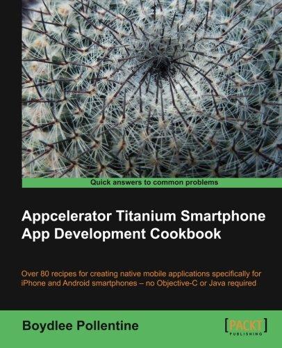Read Online Appcelerator Titanium Smartphone App Development Cookbook pdf