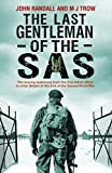 The Last Gentleman of the SAS: A Moving Testimony from the First Allied Officer to Enter Belsen at the End of the Second World War by John Randall (27-Mar-2014) Hardcover