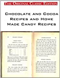 Chocolate and Cocoa Recipes and Home Made Candy Recipes - the Original Classic Edition, Miss Parloa, 1742449670