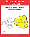 Introduction to Bluetooth: Technology, Operation, Profiles, and Services