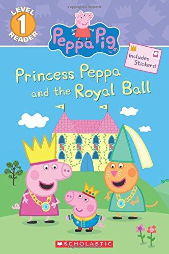 Princess Peppa and the Royal Ball (Peppa Pig: Level 1 (Royal Readers)