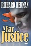 A Far Justice, Richard Herman, 1449075401