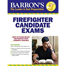 Barron's Firefighter Candidate Exam, 8th edition (Barron's Firefighter Exams)