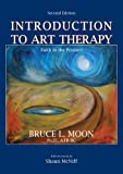 Introduction to Art Therapy : Faith in the Product, Moon, Bruce L., 0398077975