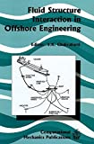 img - for Fluid Structure Interaction in Offshore Engineering (Advances in Fluid Mechanics) by S. K. Chakrabarti (1994) Hardcover book / textbook / text book