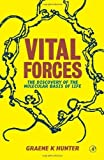 img - for Vital Forces: The Discovery of the Molecular Basis of Life by Graeme K. Hunter (2000-11-17) book / textbook / text book