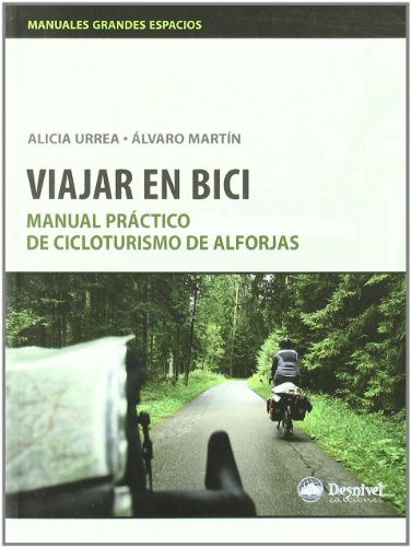 Viajar en bici: manual practico de cicloturismo de alforjas