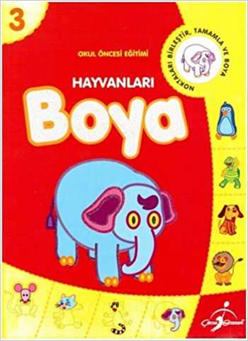 Hayvanlari Boya 3 Okul Oncesi Egitimi 9789717781570 Amazoncom