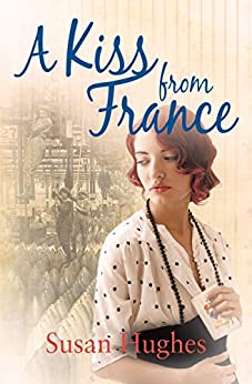A Kiss from France by [Hughes, Susan]
