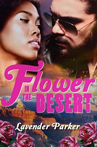 Flower in the Desert by [Parker, Lavender]
