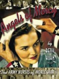 Angels of Mercy, Betsy Kuhn, 0689820445
