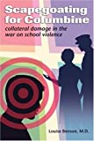 Scapegoating for Columbine, Louise Benson, 0595406149