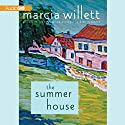 The Summer House Audiobook by Marcia Willett Narrated by June Barrie