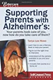 Supporting Parents with Alzheimer's, Tanya Lee Howe, 1770401490