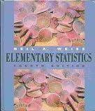 Elementary Statistics, Weiss, Neil A., 0201338343