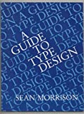 Guide to Type Design, S. Morrison, 0133713296