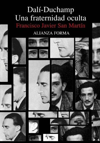 Descargar Libro Dalí-duchamp: Una Fraternidad Oculta ) Francisco Javier San Martín