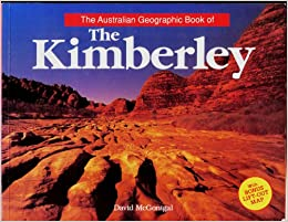 Book The Australian geographic book of the Kimberley