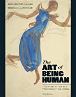 The Art of Being Human: The Humanities as a Technique for Living (10th Edition)