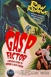 The G.A.S.P. Factor: A Review Guide to Horror and Sci-Fi Cinema [Paperback] [2012] (Author) Tony Schaab, Greg Carter, DA Chaney, Amber Keller, Jeff Martin, Luke McConnell
