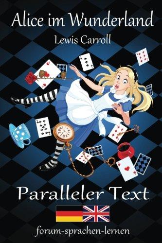 Alice im Wunderland / Alice in Wonderland - Zweisprachig Deutsch Englisch mit nebeneinander angeordneten bersetzung