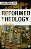 Reformed Theology (Doing Theology)