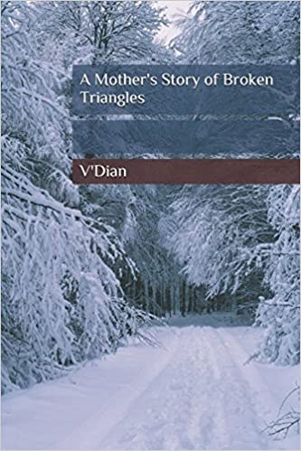 Amazon com: A Mother's Story of Broken Triangles (9781520211657): V
