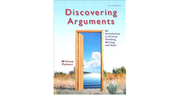 Amazon.com: Discovering Arguments: An Introduction to Critical ...